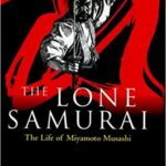 "Biografi Musashi Miyamoto, Kisah ""asli"" sang pendekar yang mungkin kita belum tahu."